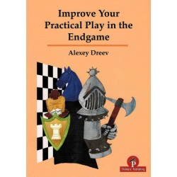 Improve Your Practical Play in the Endgame de Alexey Dreev