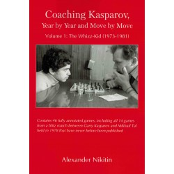 Coaching Kasparov, Year by Year and Move by Move vol.1 de Alexander Nikitin