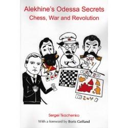 Alekhine's Odessa Secrets de Sergei Tkachenko