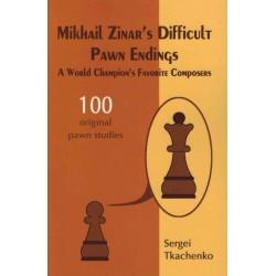 Mikhail Zinar's Difficult Pawn Endings de Sergei Tkachenko