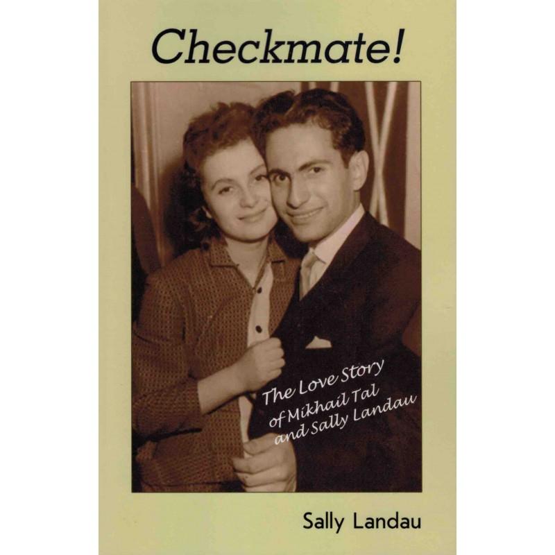 Checkmate ! The Love Story of Mikhail Tal and Sally Landau de Sally Landau