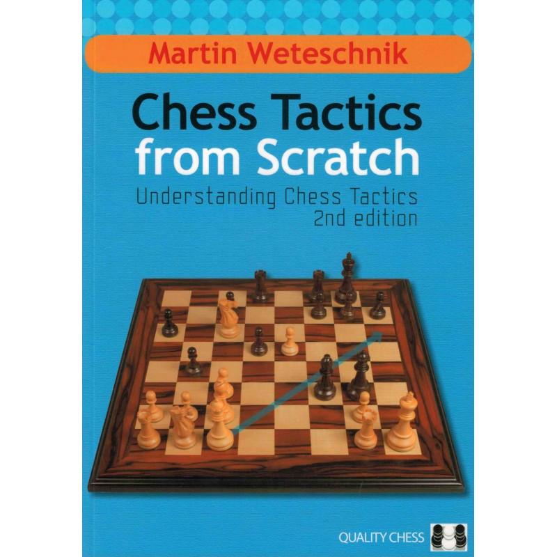 Chess Tactics from Scratch de Martin Weteschnik