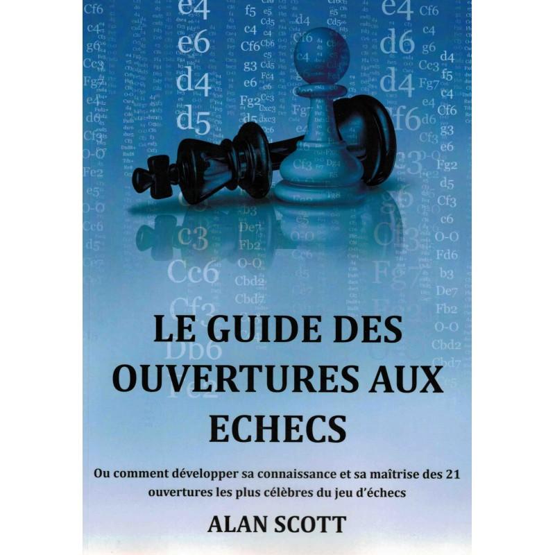 Le guide des ouvertures aux échecs de Alan Scott