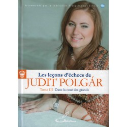 Les leçons d'échecs vol.3 de Judith Polgár