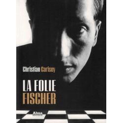 La folie Fischer de Christian Carisey