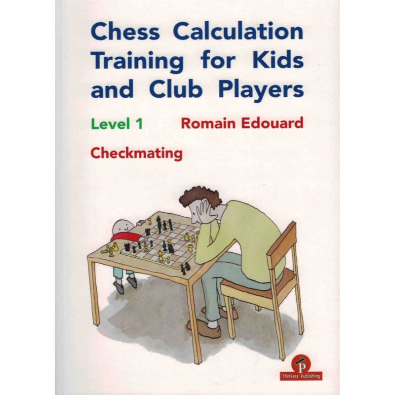 Chess Calculation Training for Kids and Club Players vol.1 de Romain Édouard