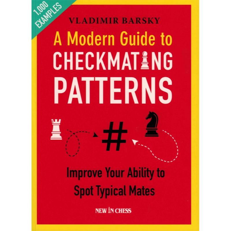 A Modern Guide to Checkmating Patterns de Vladimir Barsky