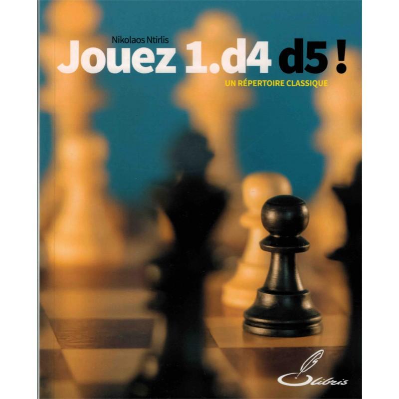 Jouez 1.d4 d5 ! de Nikolaos Ntirlis