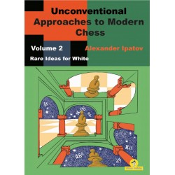 Unconventional Approaches to Modern Chess vol.2 de Alexander Ipatov