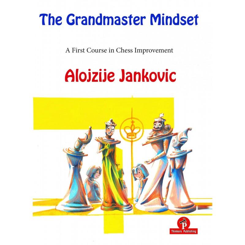 The Grandmaster Mindset de Alojzije Jankovic