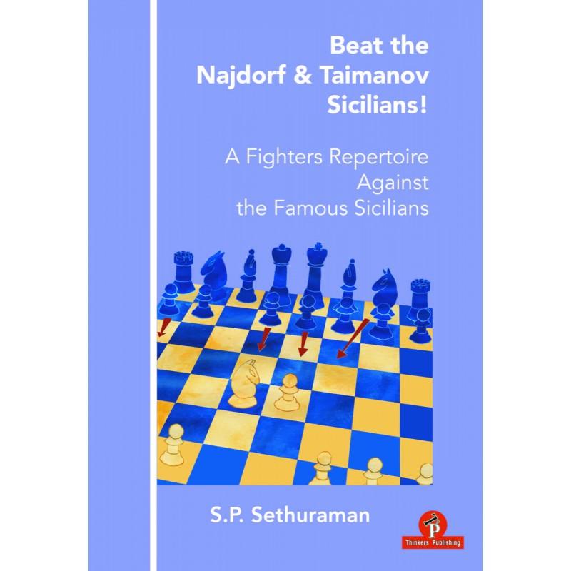 Beat the Najdorf & Taimanov Sicilians ! de S.P. Sethuraman
