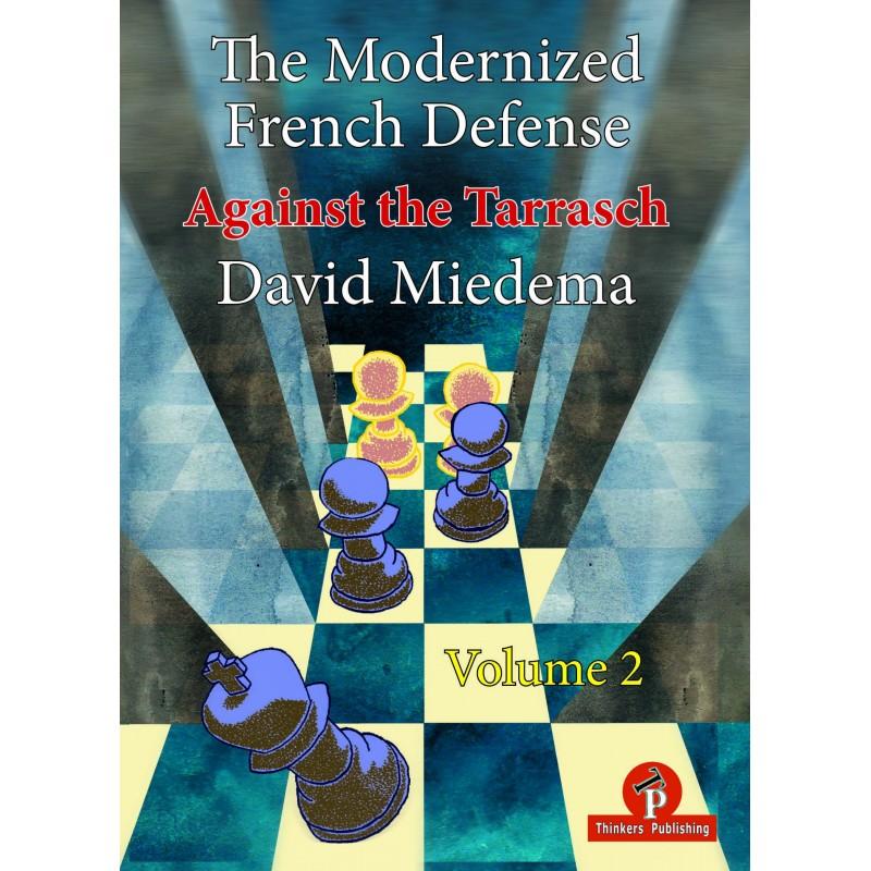 The Modernized French Defense vol.2 Against the Tarrasch de David Miedema