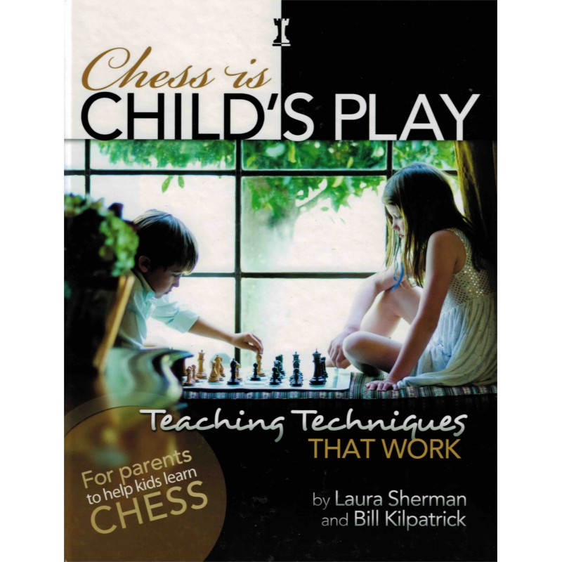Chess is Childs's Play de Laura Sherman et Bill Kilpatrick