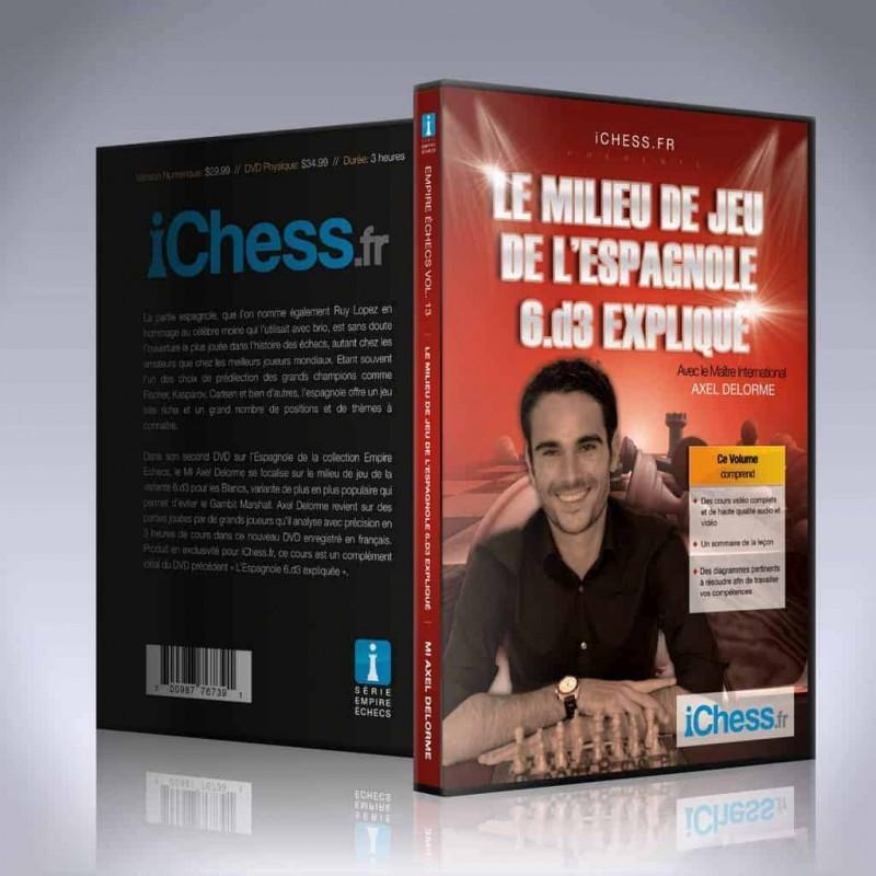Le milieu de jeu de l'espagnole 6.d3 expliqué de Axel Delorme