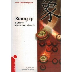 Xiang qi: l'univers des échecs chinois de Marc-Antoine Nguyen