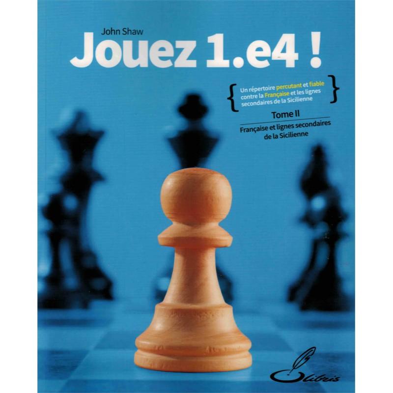 Jouez 1.e4! vol.2 de John Shaw