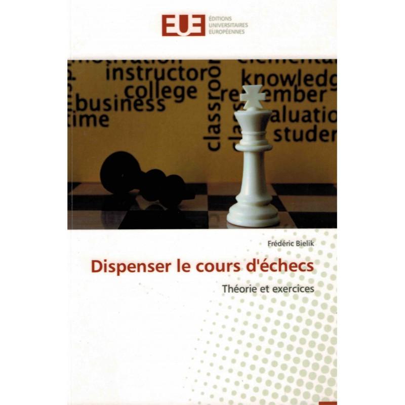 Dispenser le cours d'échecs de Frédéric Bielik