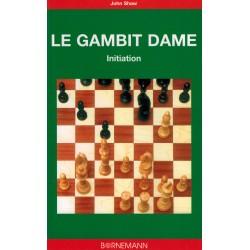 Le gambit dame Initiation de John Shaw