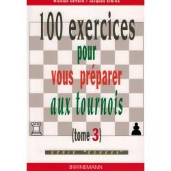 100 exercices pour vous préparer aux tournois vol.3 de Nicolas Giffard