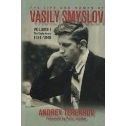 The Life and Games of Vasily Smyslov vol.1 de Andrey Terekhov