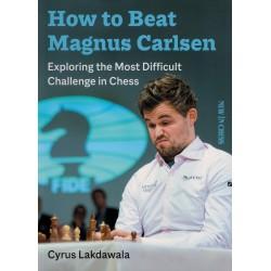 How to Beat Magnus Carlsen de Cyrus Lakdawala