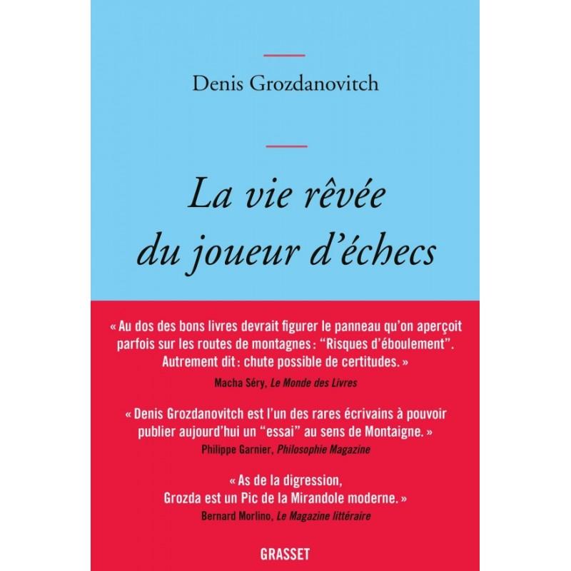 La vie rêvée du joueur d'échecs de Denis Grozdanovitch