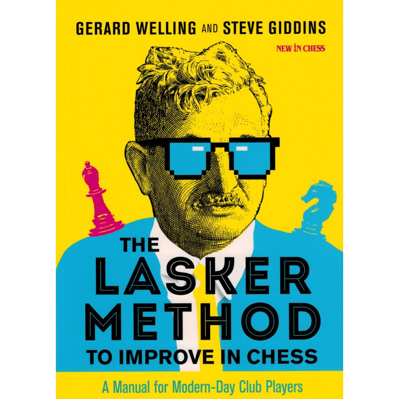 The Lasker Method to Improve in Chess de Gerard Welling and Steve Giddins