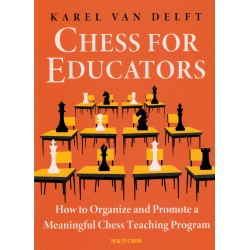Chess for Educators de Karel van Delft