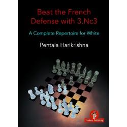 Beat The French Defense with 3.Nc3 de Pentala Harikrishna
