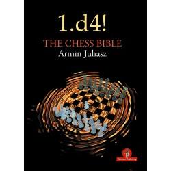 1.d4! The Chess Bible de Armin Juhasz