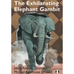 The Exhilarating Elephant Gambit de Jakob Aabling-Thomsen et Michael Agermose Jensen