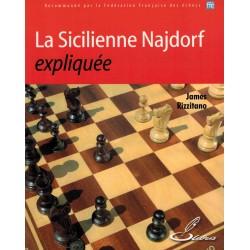 La Sicilienne Najdorf expliquée de James Rizzitano