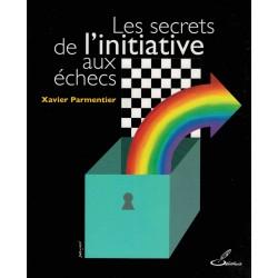Les secrets de l'initiative aux échecs de Xavier Parmentier