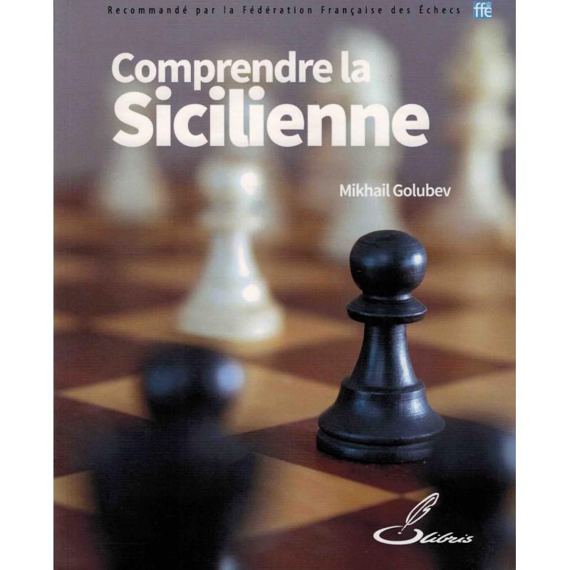 Comprendre la Sicilienne de Mikhail Golubev