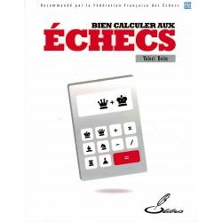Bien calculer aux échecs de...