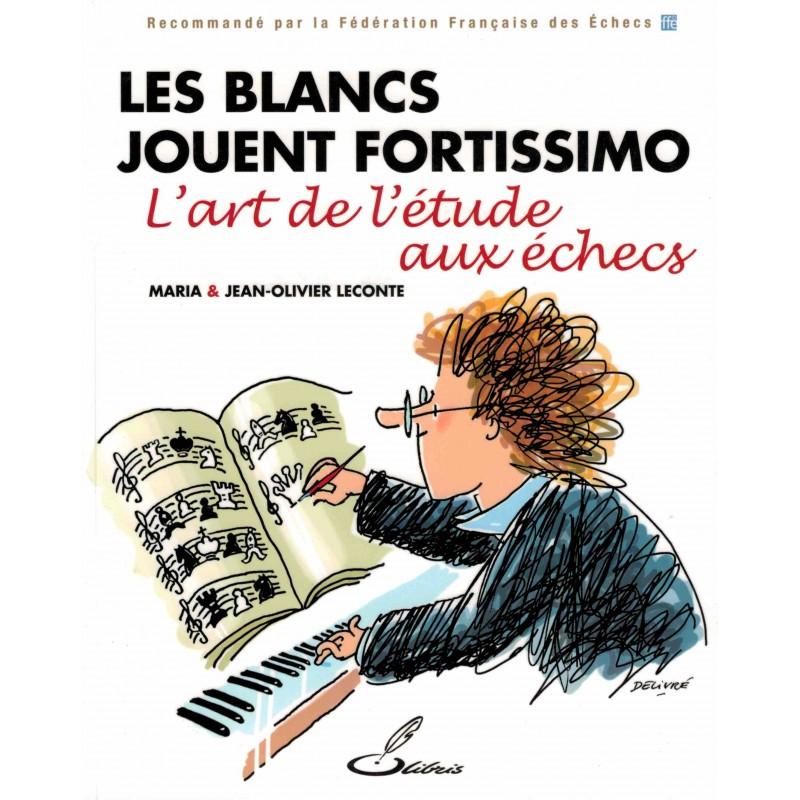 Les blancs jouent fortissimo de Maria Leconte et de Jean-Olivier Leconte