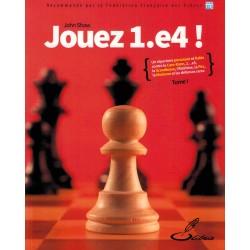 Jouez 1.e4! Vol.1 de John Shaw