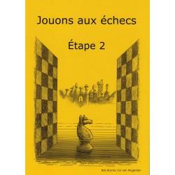Jouons aux échecs Étape 2,...