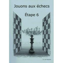 Jouons aux échecs Étape 6,...