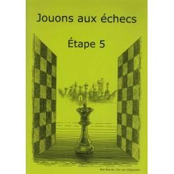 Jouons aux échecs Étape 5,...