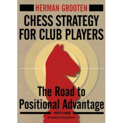 The Chess Strategy for Club Players de Herman Grooten