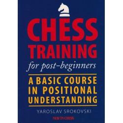 Chess Training for Post-Beginners de Yaroslav Srokovski