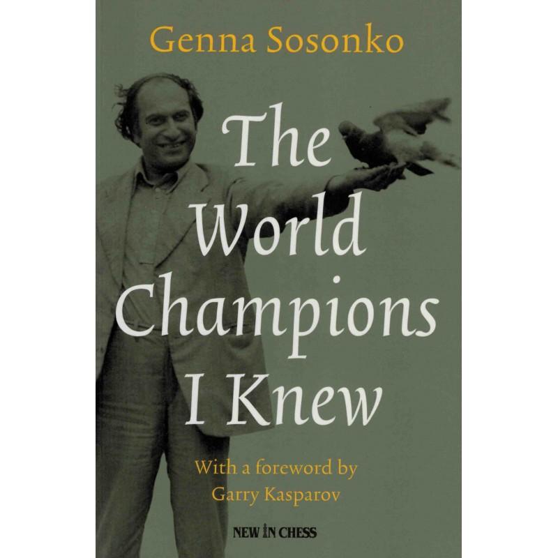 The World Champions I Knew de Genna Sosonko
