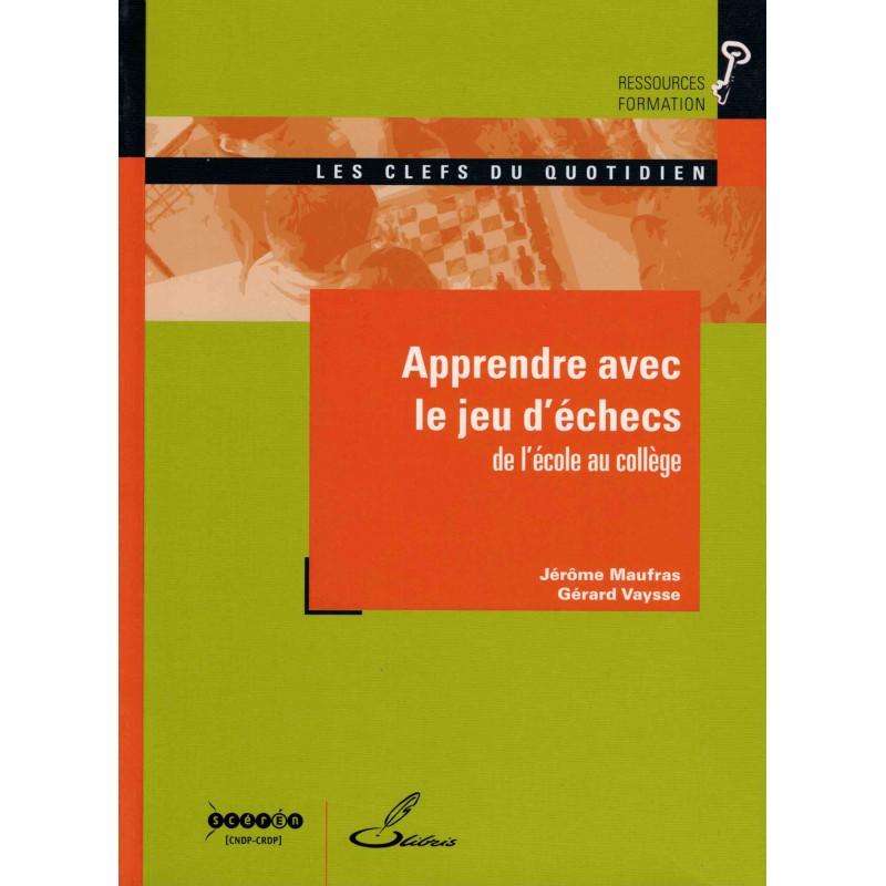 Apprendre avec le jeu d'échecs de Jérôme Maufras et Gérard Vaysse