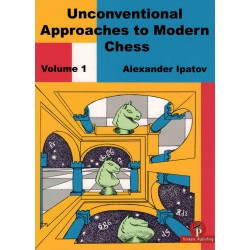 Unconventional Approaches to Modern Chess de Alexander Ipatov