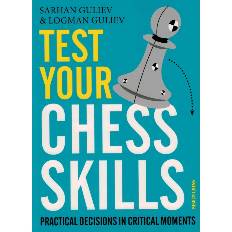 Test Your Chess Skills de Sarhan Guliev et Logman Guliev