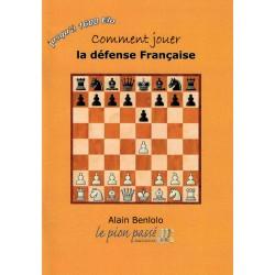 Comment jouer la défense française d'Alain Benlolo